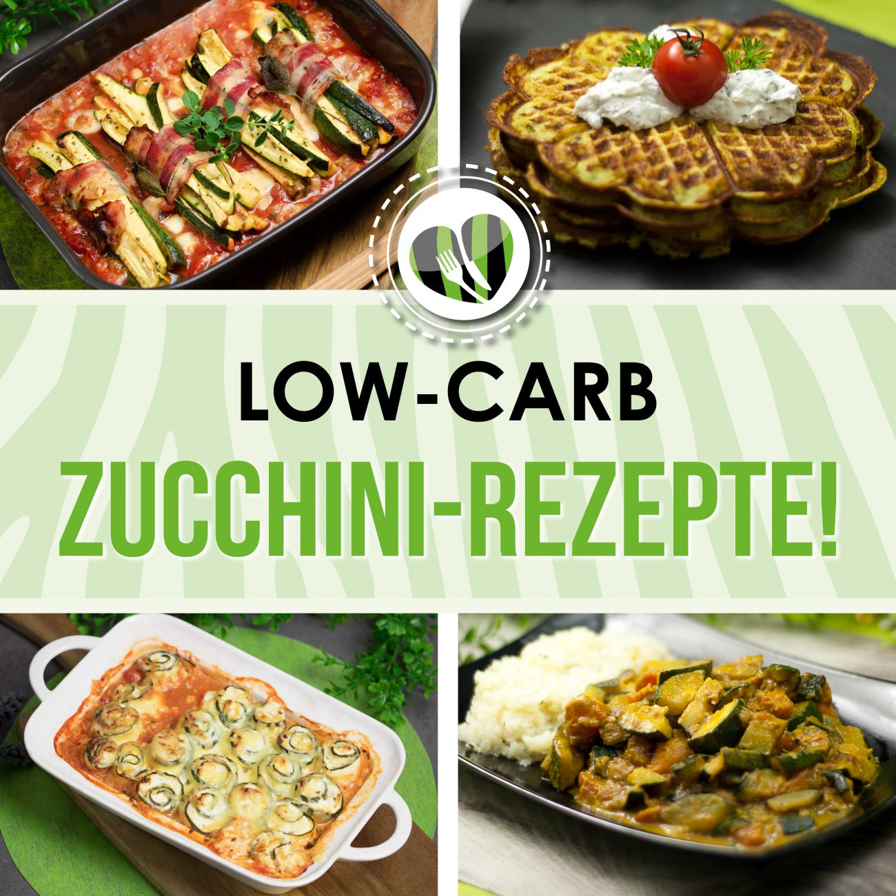 Die Low Carb Zucchini-Rezepte sind lecker und Low Carb.