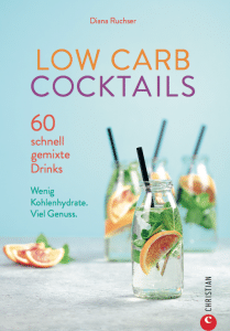 Das Buch Low Carb Cocktails beinhaltet 60 leckere kohlenhydratarme Cocktails und Drinks für Sommer und WInter.